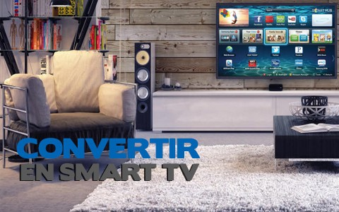 Cómo convertir tu TV Led en Smart TV